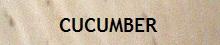 cucumber wood